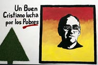 A good Christian fights for the poor. Liberation theology started in San Salvador, Archbishop Oscar Romero only late became a radicali, he was killed 1980 while holding mass.